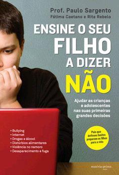 Ensine o Seu Filho a Dizer Não , Paulo Sargento, Fátima Caetano, Rita Rebelo. Compre livros na Fnac.pt