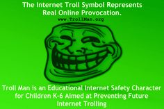 Internet Safety to read about an overview of the pediatric internet troll super villain for children called Troll Man.