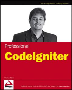 """""""(---)Professional CodeIgniter"""" by Thomas Myer Php Tutorial, Php Website, Learn A New Language, Computer Programming, Free Ebooks, Coding, Learning, Pdf, Books"""