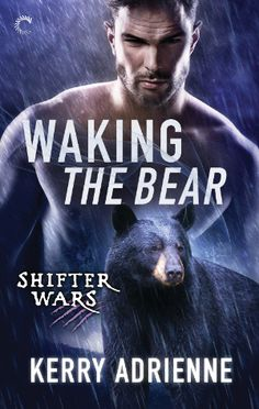 Waking the Bear, the first book in the Shifter Wars series, will be released by Carina Press on August 1, 2016