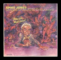 Musical Demolition Derby! Ever hear someone gargle their way through a song? No furniture is left unturned & nothing is sacred on this vintage LP : Spike Jones Thank You Music Lovers Wild andCrazy Music -Hilarious cover art by Jack Davis for sale by BrothertownMusic, $20.00
