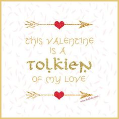 Say Happy Valentine's Day with these hobbit-y notes! Nerdy Valentines, Diy Valentines Cards, Funny Valentine, Happy Valentines Day, Nerd Love, Jrr Tolkien, Hallows Eve, Love Book, Pretty Pictures