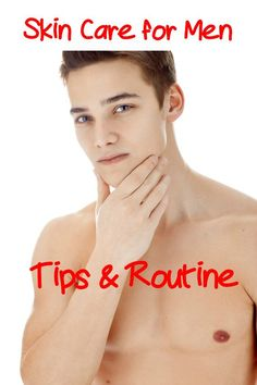 Best Skin Care Tips and Facial Routine for Men. #men #skin #care