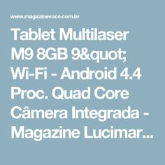 "Tablet Multilaser M9 8GB 9"" Wi-Fi - Android 4.4 Proc. Quad Core Câmera Integrada - Magazine Lucimarmagzine"