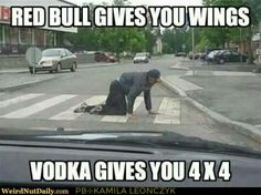 RED BULL GIVES YOU WINGS - VODKA GIVES YOU 4X4