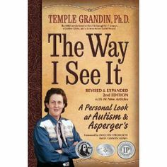 The Way I See It, Revised and Expanded 2nd Edition by Temple Grandin (already own this)