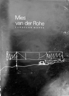 architectural monographs: Mies van der Rohe European Works by Sandra Honey, Frank Russel Ludwig Mies Van Der Rohe, Architecture Drawings, Architecture Portfolio, Architecture Design, Classical Architecture, Book Cover Design, Book Design, Web Design, Magazin Design