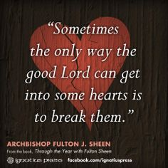 Sometimes the only way... Fulton Sheen quote.
