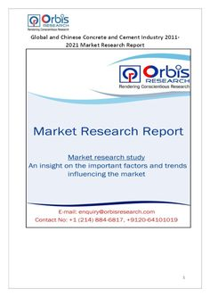 The 'Global and Chinese Concrete and Cement Industry, 2011-2021 Market Research Report' is a professional and in-depth study on the current state of the global Concrete and Cement industry with a focus on the Chinese market.  Browse the full report @ http://www.orbisresearch.com/reports/index/global-and-chinese-concrete-and-cement-industry-2011-2021-market-research-report .  Request a sample for this report @ http://www.orbisresearch.com/contacts/request-sample/147036 .