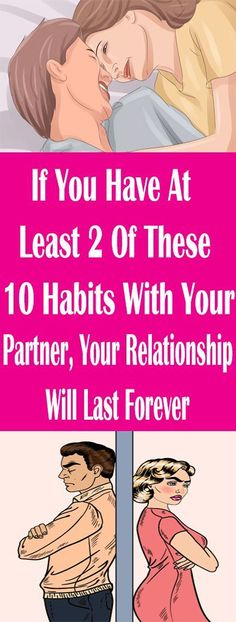If You Have At Least 2 Of These 10 Habits With Your Partner, Your Relationship Will Last Forever!