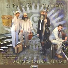 El Poncho/Chirimia - America Latina El Viaje