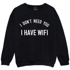 I Have Wifi Sweater Jumper Womens Ladies Funny Fun Tumblr Hipster Swag... ($22) ❤ liked on Polyvore