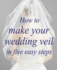Five Steps to Making Your Own Veil