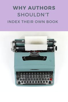 Learn reasons authors should not write their own back of book index. #indexforcookbook #indexforbook #cookbookindexdesign #index #bookindexdesign #bookindexpagedesign #cookbookindexpage #bookindex Digital Marketing Business, Online Digital Marketing, Index Design, Self Publishing, New Things To Learn, Blogging For Beginners, Writing Tips, Authors, Indie