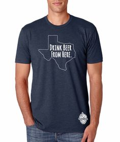 Drink Beer From Here Texas TX Craft Beer Shirt by hopcloth on Etsy, $18.00