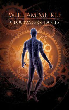 Clockwork Dolls by William Meikle, http://www.amazon.com/dp/B00B0XBQX6/ref=cm_sw_r_pi_dp_BwBmtb0Q6NFQE