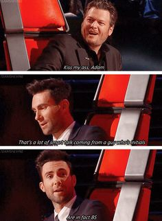 LOVED THIS!! Lol I love them together on that show! Blake Shelton and Adam Levine
