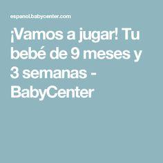 ¡Vamos a jugar! Tu bebé de 9 meses y 3 semanas - BabyCenter