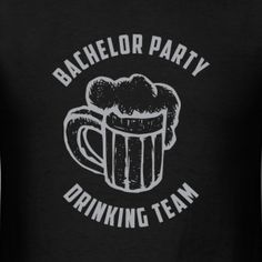 Bachelor Party Drinking Team #wedding