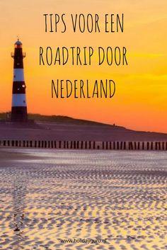 Visit Holland, Beste Hotels, Camper Life, Travel Guides, Lighthouse, Netherlands, Road Trip, Places To Visit, Journey