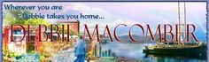 Debbie Macomber is a great author...I read her entire Cedar Cove series last year....