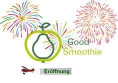 OPENING  #  Be creative . . . your individual Good Smoothie