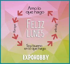 #BuenLunes #SemanaCorta #FelizLunes #SoyBuenoEnLoQueHago #PorQue #AmoLoQueHago #SeVos #Cree #Crea #Soña #SeFeliz #FrasesExpohobby