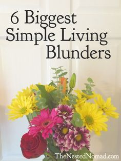 One trip to Target and I'm exhausted by the overload of buy this pretty thing buy that pretty thing. - The 6 Biggest Simple Living Blunders Clean Living, Slow Living, Simple Living, Frugal Living, Minimalist Lifestyle, Minimalist Living, Tips For Happy Life, Positive Thinking Tips, Getting Rid Of Clutter