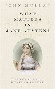 What Matters in Jane Austen?: Twenty Crucial Puzzles Solved: Amazon.it: John Mullan: Libri in altre lingue