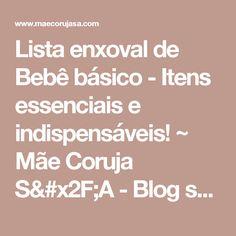 Lista enxoval de Bebê básico - Itens essenciais e indispensáveis! ~ Mãe Coruja S/A - Blog sobre Gravidez e Maternidade