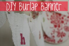 burlap banner - no sew! You could use any method you liked to attach the burlap decor-bits (not letters...hearts or something)