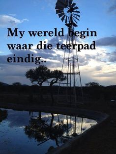 My wêreld begin waar die teerpad eindig Best Quotes, Funny Quotes, Qoutes, Life Quotes, Afrikaanse Quotes, My Land, Friend Pictures, Live Life, Quote Of The Day