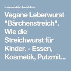 """Vegane Leberwurst """"Bärchenstreich"""". Wie die Streichwurst für Kinder. - Essen, Kosmetik, Putzmittel etc. aus dem Thermomix"""