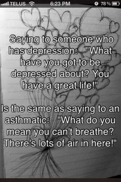 Love this, I believe mental health is very misunderstood and as someone who's parent has suffered from mental health issues for many years I think it's statements like this that help open people's eyes. I wish more people would learn facts instead of judge.