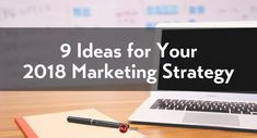 It's a new year and by now you should have completed your 2018 marketing strategy. If you're ducking down in your chair because you haven't, it's okay, it's not too late. If you have, great! The marketing world is ever-evolving. Ten years ago, social was not a major component of the marketing p...