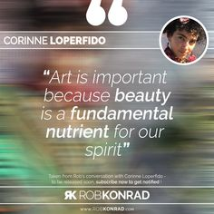 THE most beautiful quote about art I've ever heard in my life, taken from my conversation with the amazing Corinne Loperfido @corinneloperfido   To be released soon - make sure to visit www.RobKonrad.com/subscribe to sign up and get notified upon release!   #corinneloperfido #art #beauty #artist #spirit #pussypowerhouse #nature #zerowaste #interview #conversation #RobKonrad #quotes #inspirationalquotes #motivationalquotes @pvssypowerhouse Motivationalquotes, Art Quotes, Conversation, My Life, Interview, Spirit, How To Get, Sign, Learning
