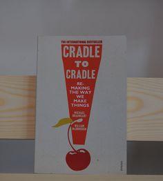 Cradle to Cradle Consumerism, C2c, New Age, Typography, Prints, How To Make, Vintage, Letterpress, Letterpress Printing