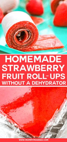 Homemade Fruit Roll Ups - Make your own strawberry fruit leather (or fruit leather of choice) with two simple ingredients without a dehydrator Strawberry Roll Ups, Strawberry Fruit Leather, Strawberry Recipes, Fruit Recipes, Baby Food Recipes, Jar Recipes, Freezer Recipes, Freezer Cooking, Drink Recipes