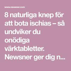 8 naturliga knep för att bota ischias – så undviker du onödiga värktabletter. Newsner ger dig nyheter som berör!
