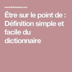 Être sur le point de : Définition simple et facile du dictionnaire