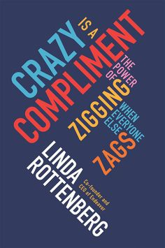To Read: Linda Rottenberg's Crazy is a Compliment | Tory Daily