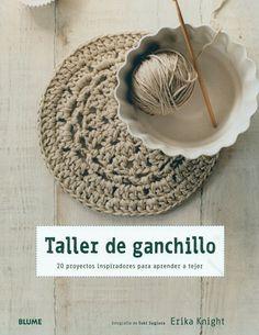 Taller de ganchillo  http://www.blume.es/catalogo/1003-taller-de-ganchillo-9788415317098.html