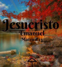 Jesucristo: Emanuel  Mateo 1:23