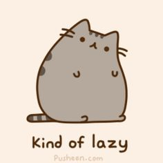 Pusheen's Guide to being lazy, stage one.