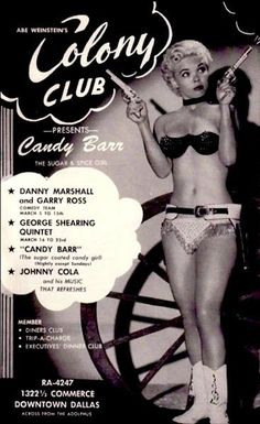 "Candy Barr   aka. ""The Sugar & Spice Girl""..    A full page ad for Abe Weinstein's 'COLONY Club', from an issue of ""This Month In DALLAS"".. A type of program guide usually offered free by larger U.S. cities to travelling businessman, to help generate tourist dollars into their local economies"