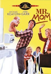 Mr. Mom, I LOVED this movie!