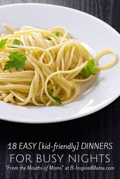 18 Kid-Friendly Easy Dinners for Busy Nights - From the Mouths of Moms at B-Inspired Mama