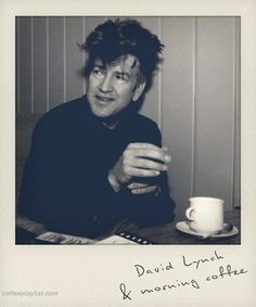 David Lynch & morning coffee