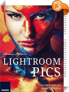 Lightroom Pics    ::  Perfekte Bilder mit Adobe® Lightroom  Tausende Fotografen benutzen die gleiche Kamera wie Sie. Um einen eigenen Stil, eine eigene, unverwechselbare Bildsprache zu entwickeln, müssen Sie Ihre Möglichkeiten erweitern. Erst mit Lightroom holen Sie das Beste aus Ihren Fotos heraus.  Mit den intuitiven und leistungsstarken Werkzeugen steuern Sie jedes kleinste Detail Ihrer Fotos - von der Belichtung über Farben, Schwarz und Weiß, Kontrast, Bildschärfe und Rauschen bis ...