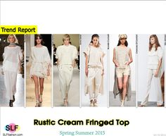 Rustic Cream Fringed Top Trend for Spring Summer 2015.Rodebjer, Isabel Marant, Sonia Rykiel, Brunello Cucinelli, Creatures Of Comfort, and Ulla Johnson#Spring2015 #SS15 #Fashion #Trends2015